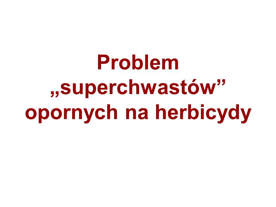 """Problem """"superchwastów"""" opornych na herbicydy"""