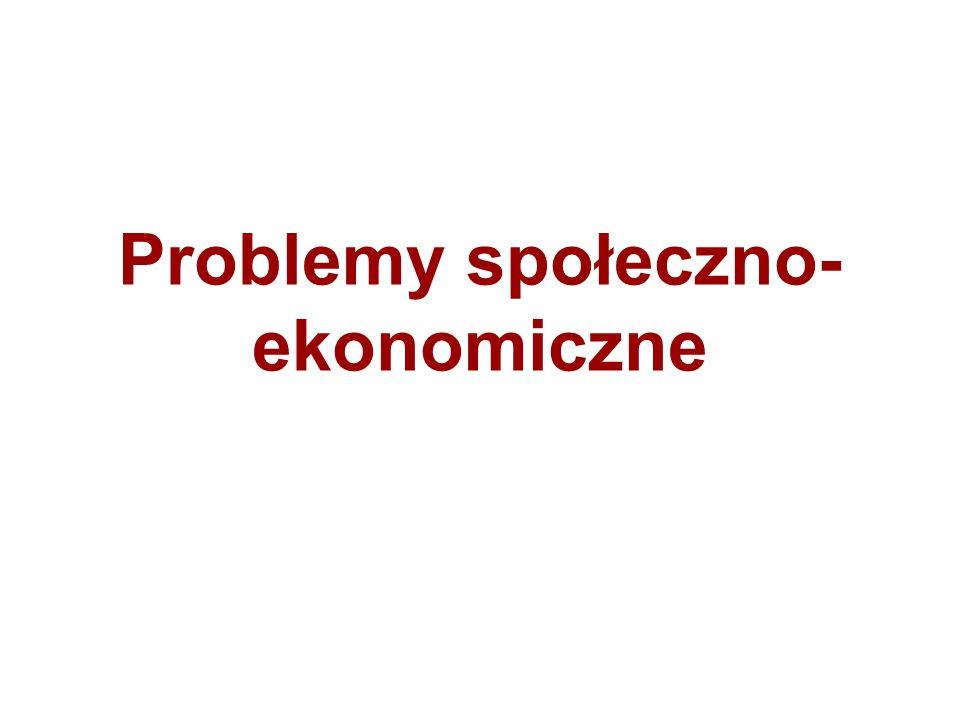 Problemy społeczno- ekonomiczne
