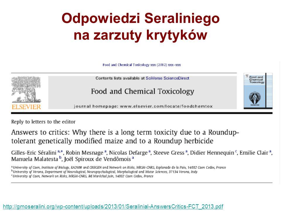 Odpowiedzi Seraliniego na zarzuty krytyków http://gmoseralini.org/wp-content/uploads/2013/01/Seralinial-AnswersCritics-FCT_2013.pdf