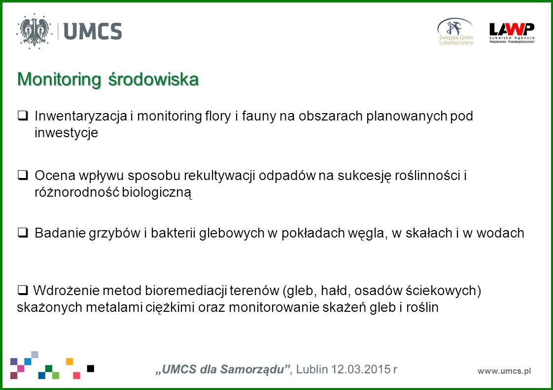  Sporządzanie ekspertyz dotyczących skażenia mikrobiologicznego - liczebności drobnoustrojów (grzybów i bakterii) w glebach, składowiskach odpadów, ściekach, wodach i powietrzu;  Sporządzanie ekspertyz dotyczących mikrobiologicznego skażenia gruntów i wpływu tego skażenia na wzrost roślin (badania fitotronowe);  Identyfikacja płazów, gadów i ssaków, nadzór podczas prowadzenia inwestycji;  Przygotowanie dokumentacji, ocen i ekspertyz z zakresu chiropterologii, teriologii i entomologii; www.umcs.pl Monitoring środowiska