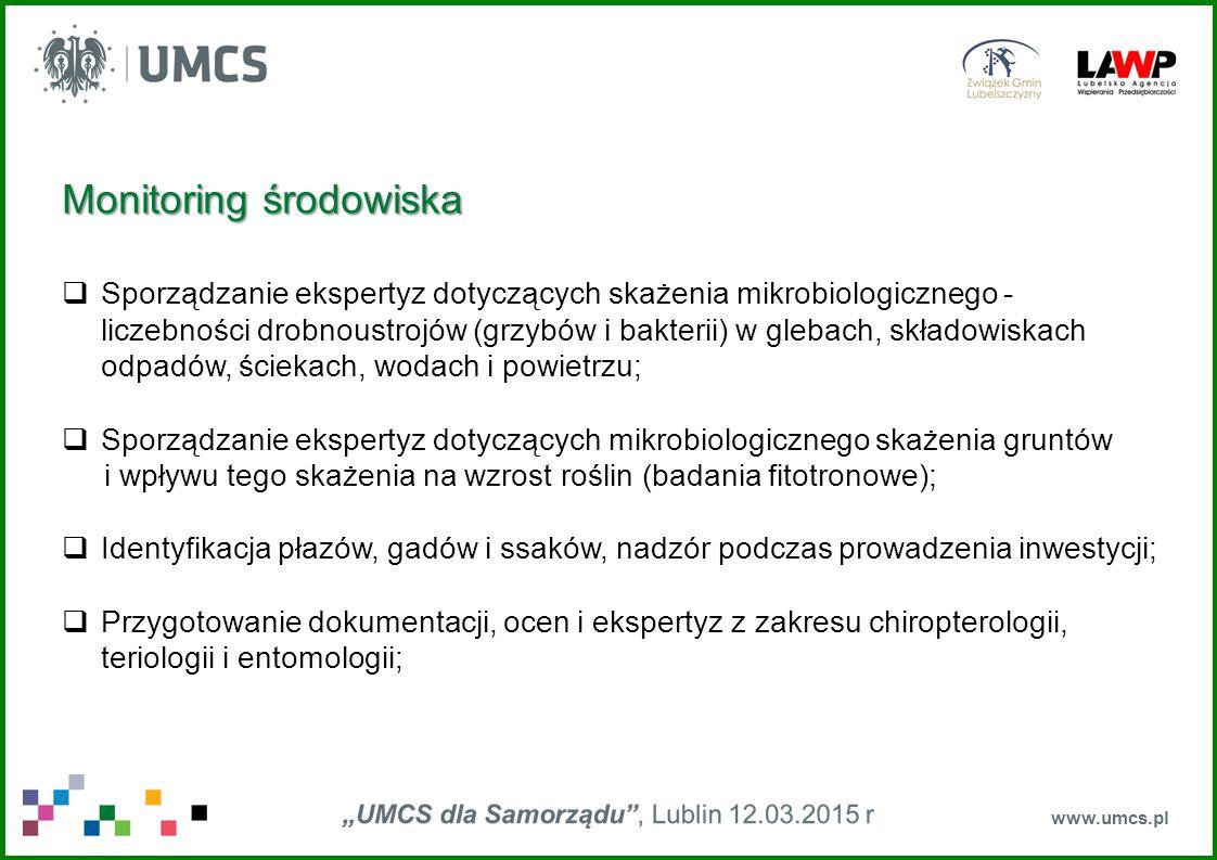  Opracowanie programów edukacji ekologicznej gmin  Przygotowanie i realizacja scenariuszy zajęć o tematyce środowiskowej  Konsultacje przy projektowaniu przyrodniczych ścieżek dydaktycznych www.umcs.pl Edukacja ekologiczna