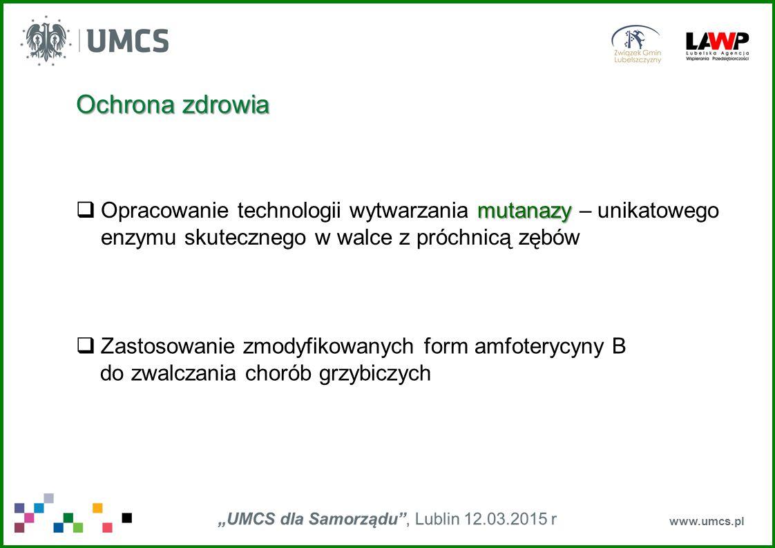 www.umcs.pl mutanazy  Opracowanie technologii wytwarzania mutanazy – unikatowego enzymu skutecznego w walce z próchnicą zębów Ochrona zdrowia  Zasto