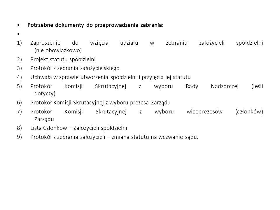 Potrzebne dokumenty do przeprowadzenia zabrania: 1) Zaproszenie do wzięcia udziału w zebraniu założycieli spółdzielni (nie obowiązkowo) 2) Projekt sta