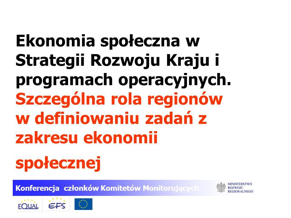 Konferencja członków Komitetów Monitorujących Ekonomia społeczna w Strategii Rozwoju Kraju i programach operacyjnych. Szczególna rola regionów w defin