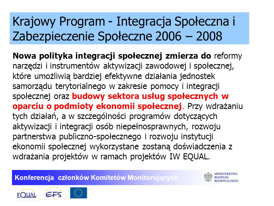 Konferencja członków Komitetów Monitorujących Nowa polityka integracji społecznej zmierza do reformy narzędzi i instrumentów aktywizacji zawodowej i s
