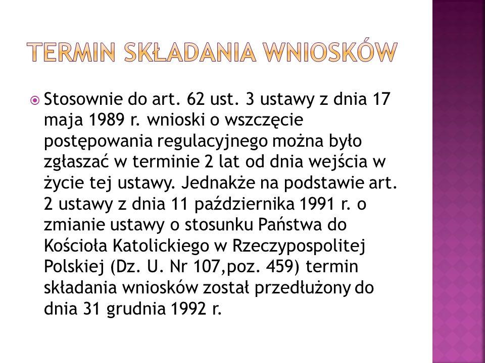  W myśl art.62 ust. 2 ustawy z dnia 17 maja 1989 r.