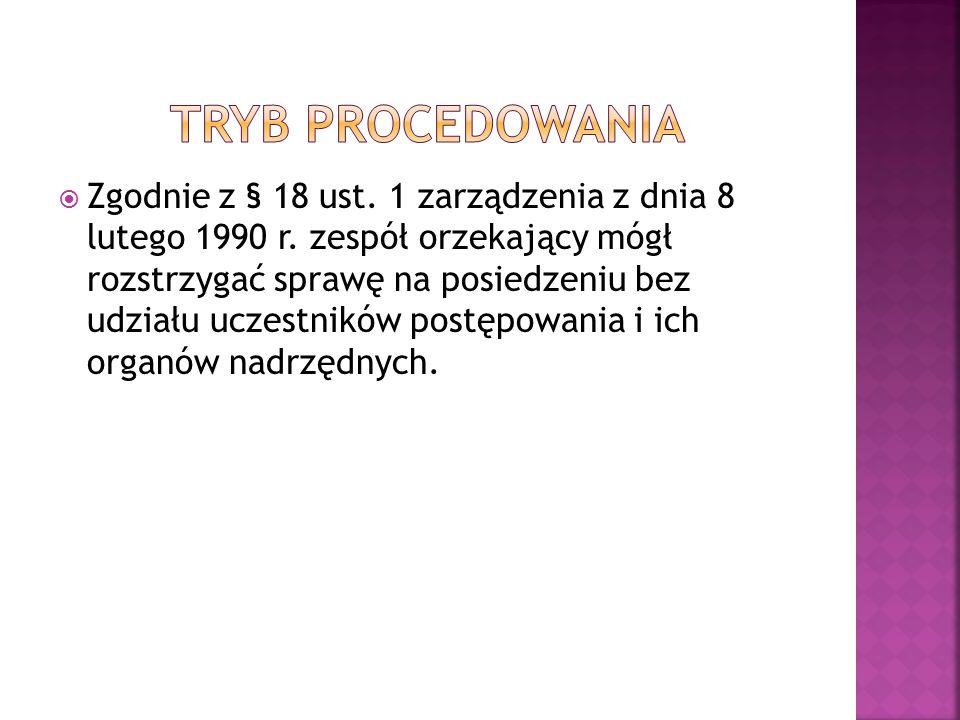  Zgodnie z § 18 ust. 1 zarządzenia z dnia 8 lutego 1990 r.