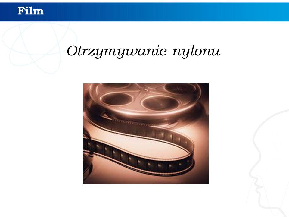 Otrzymywanie nylonu Film