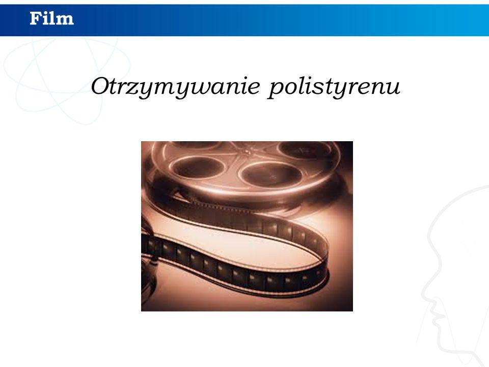 Otrzymywanie polistyrenu Film