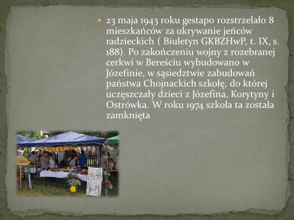 23 maja 1943 roku gestapo rozstrzelało 8 mieszkańców za ukrywanie jeńców radzieckich ( Biuletyn GKBZHwP, t.