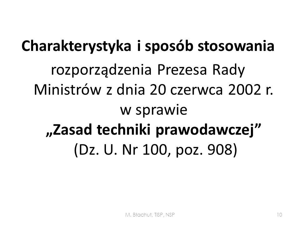 """Charakterystyka i sposób stosowania rozporządzenia Prezesa Rady Ministrów z dnia 20 czerwca 2002 r. w sprawie """"Zasad techniki prawodawczej"""" (Dz. U. Nr"""