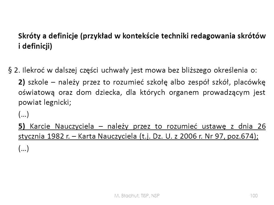 Skróty a definicje (przykład w kontekście techniki redagowania skrótów i definicji) § 2. Ilekroć w dalszej części uchwały jest mowa bez bliższego okre