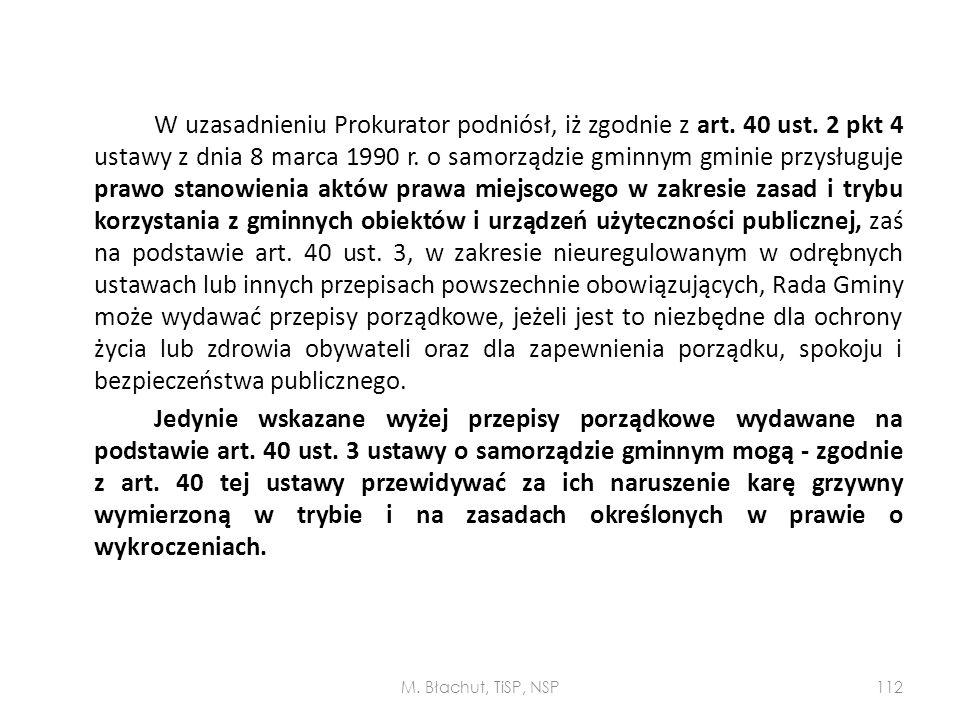 W uzasadnieniu Prokurator podniósł, iż zgodnie z art. 40 ust. 2 pkt 4 ustawy z dnia 8 marca 1990 r. o samorządzie gminnym gminie przysługuje prawo sta