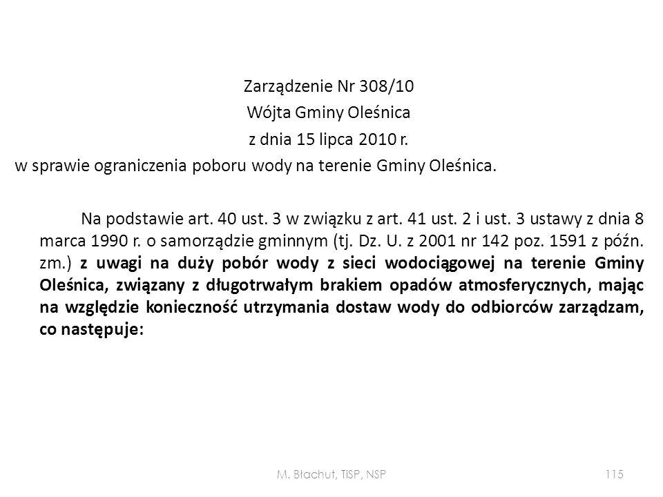 Zarządzenie Nr 308/10 Wójta Gminy Oleśnica z dnia 15 lipca 2010 r. w sprawie ograniczenia poboru wody na terenie Gminy Oleśnica. Na podstawie art. 40