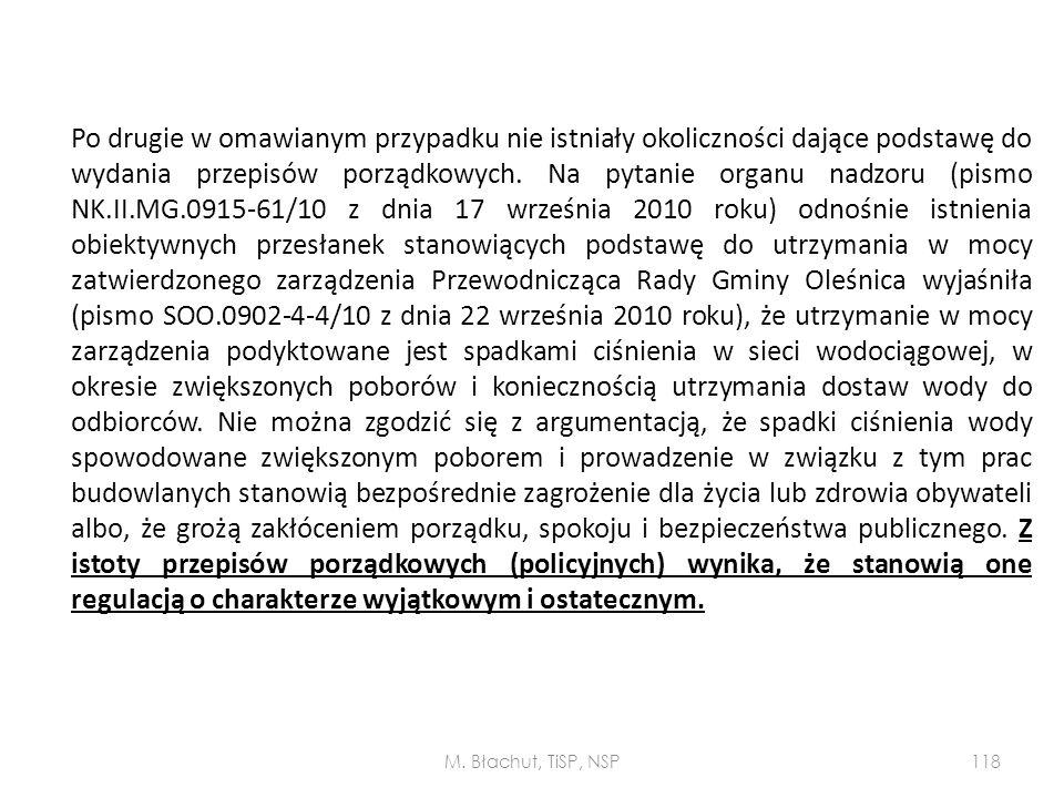 Po drugie w omawianym przypadku nie istniały okoliczności dające podstawę do wydania przepisów porządkowych. Na pytanie organu nadzoru (pismo NK.II.MG