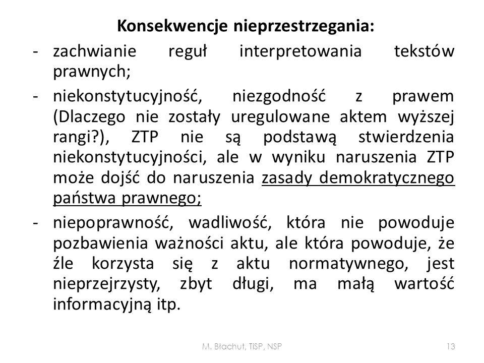 Konsekwencje nieprzestrzegania: - zachwianie reguł interpretowania tekstów prawnych; - niekonstytucyjność, niezgodność z prawem (Dlaczego nie zostały