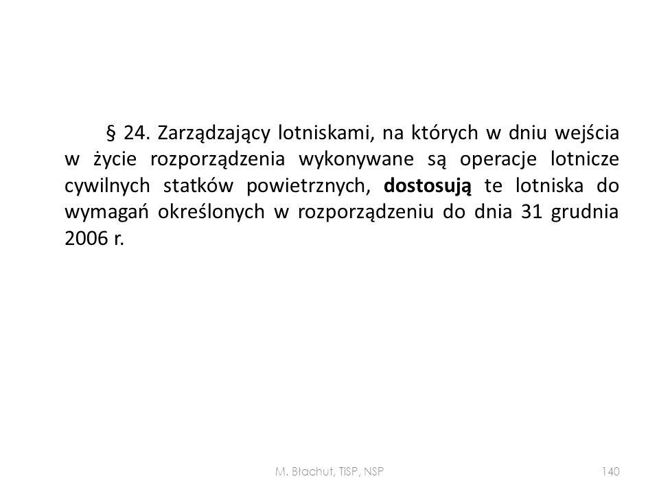 § 24. Zarządzający lotniskami, na których w dniu wejścia w życie rozporządzenia wykonywane są operacje lotnicze cywilnych statków powietrznych, dostos