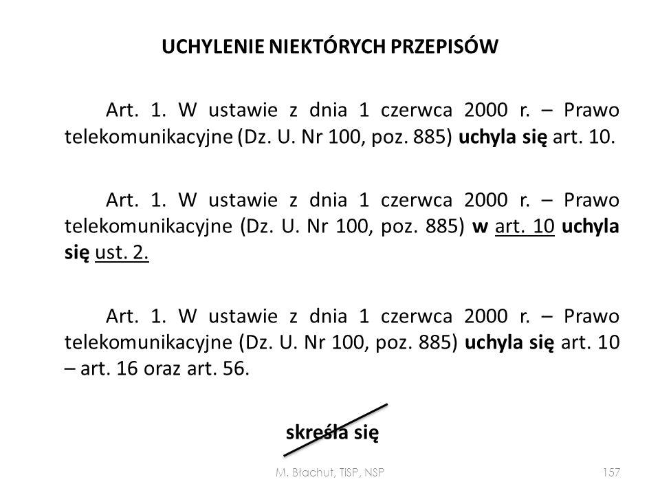 UCHYLENIE NIEKTÓRYCH PRZEPISÓW Art. 1. W ustawie z dnia 1 czerwca 2000 r. – Prawo telekomunikacyjne (Dz. U. Nr 100, poz. 885) uchyla się art. 10. Art.