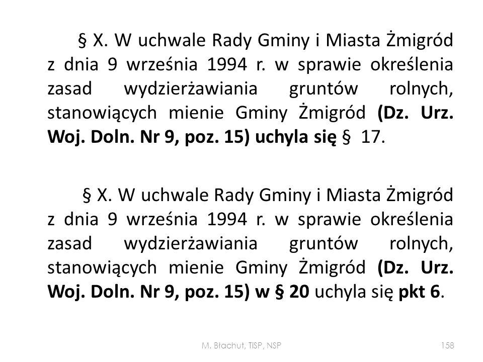 § X. W uchwale Rady Gminy i Miasta Żmigród z dnia 9 września 1994 r. w sprawie określenia zasad wydzierżawiania gruntów rolnych, stanowiących mienie G