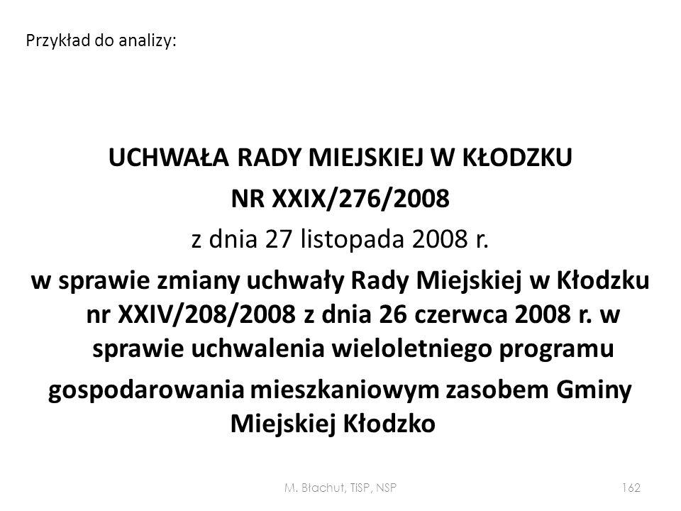 Przykład do analizy: UCHWAŁA RADY MIEJSKIEJ W KŁODZKU NR XXIX/276/2008 z dnia 27 listopada 2008 r. w sprawie zmiany uchwały Rady Miejskiej w Kłodzku n