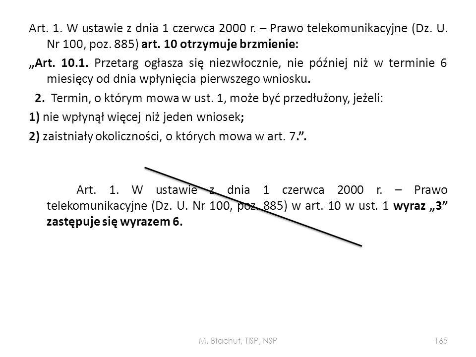 """Art. 1. W ustawie z dnia 1 czerwca 2000 r. – Prawo telekomunikacyjne (Dz. U. Nr 100, poz. 885) art. 10 otrzymuje brzmienie: """"Art. 10.1. Przetarg ogłas"""