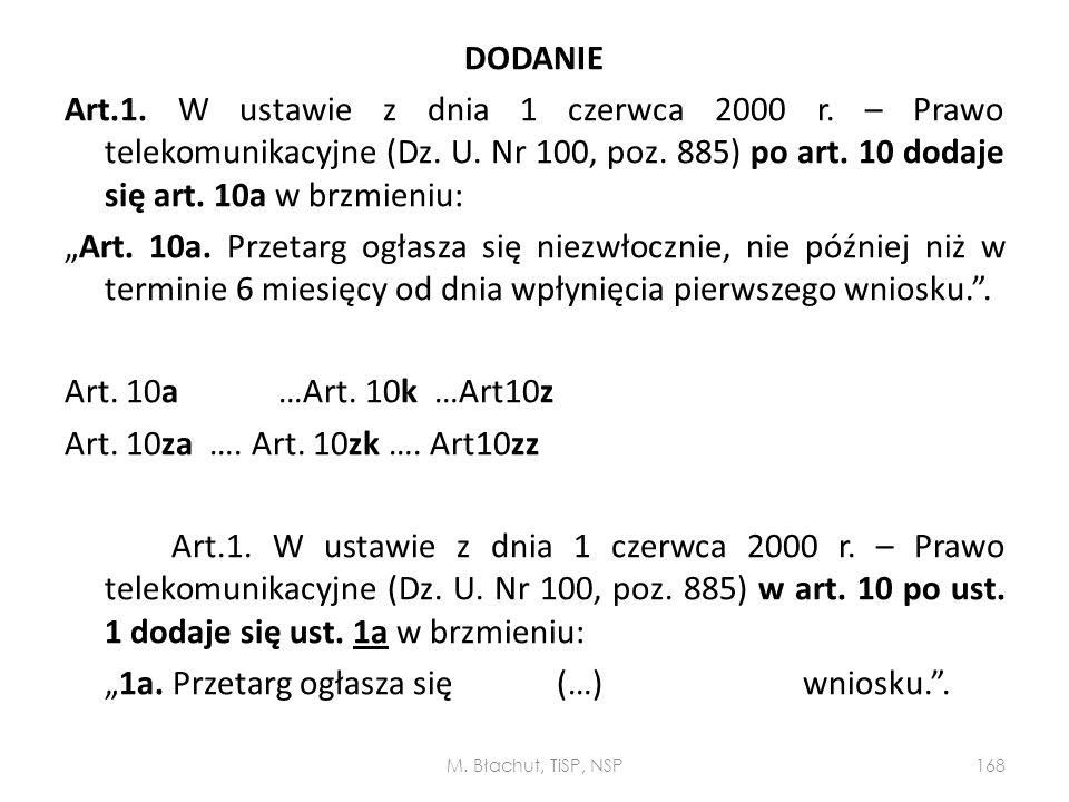"""DODANIE Art.1. W ustawie z dnia 1 czerwca 2000 r. – Prawo telekomunikacyjne (Dz. U. Nr 100, poz. 885) po art. 10 dodaje się art. 10a w brzmieniu: """"Art"""