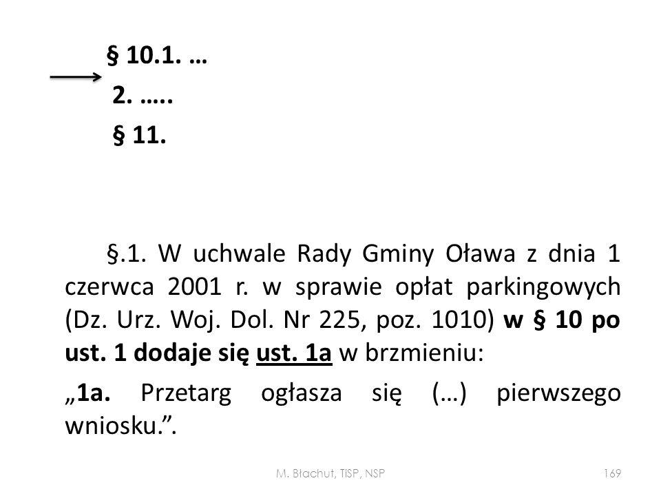 § 10.1. … 2. ….. § 11. §.1. W uchwale Rady Gminy Oława z dnia 1 czerwca 2001 r. w sprawie opłat parkingowych (Dz. Urz. Woj. Dol. Nr 225, poz. 1010) w