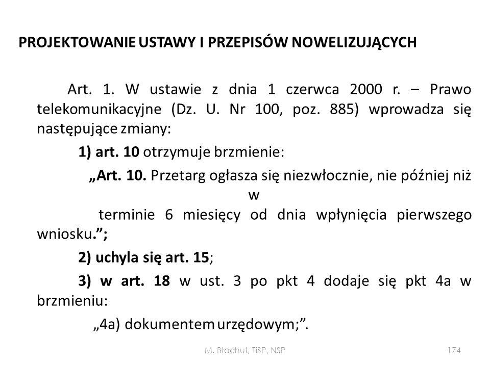 PROJEKTOWANIE USTAWY I PRZEPISÓW NOWELIZUJĄCYCH Art. 1. W ustawie z dnia 1 czerwca 2000 r. – Prawo telekomunikacyjne (Dz. U. Nr 100, poz. 885) wprowad