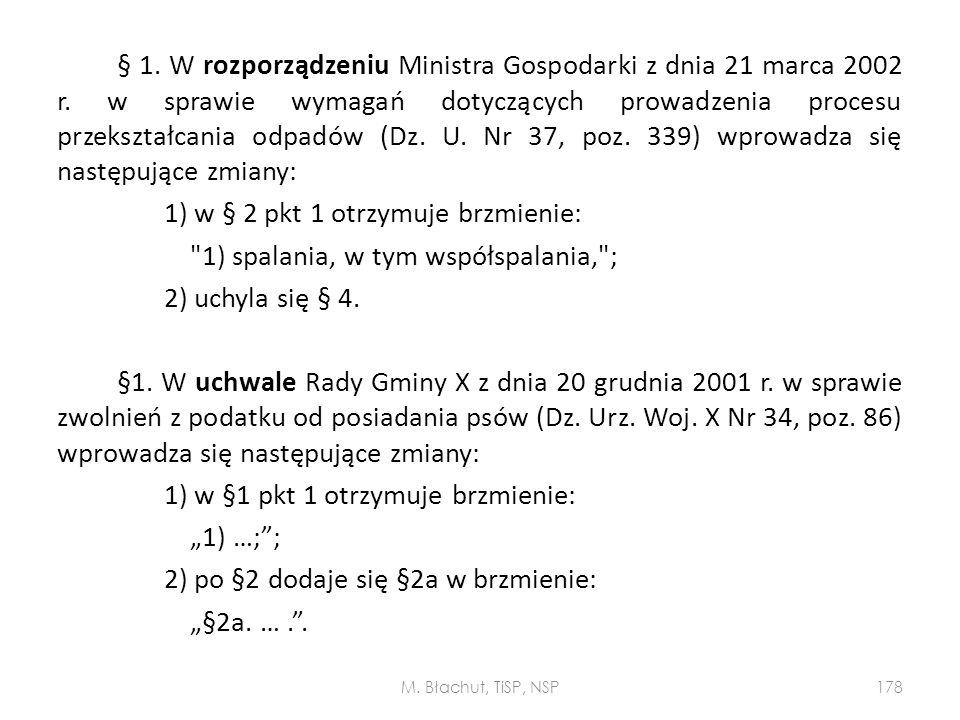 § 1. W rozporządzeniu Ministra Gospodarki z dnia 21 marca 2002 r. w sprawie wymagań dotyczących prowadzenia procesu przekształcania odpadów (Dz. U. Nr