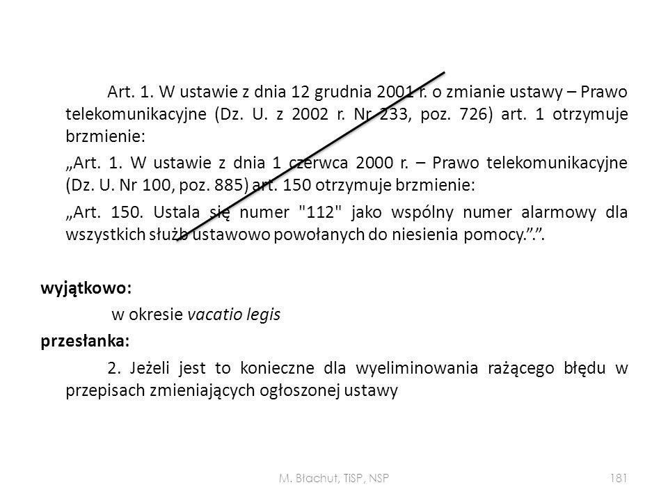 Art. 1. W ustawie z dnia 12 grudnia 2001 r. o zmianie ustawy – Prawo telekomunikacyjne (Dz. U. z 2002 r. Nr 233, poz. 726) art. 1 otrzymuje brzmienie: