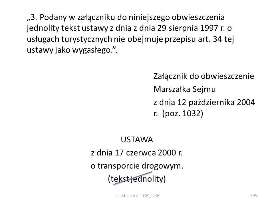"""""""3. Podany w załączniku do niniejszego obwieszczenia jednolity tekst ustawy z dnia z dnia 29 sierpnia 1997 r. o usługach turystycznych nie obejmuje pr"""
