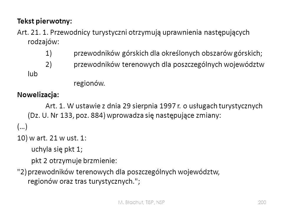 Tekst pierwotny: Art. 21. 1. Przewodnicy turystyczni otrzymują uprawnienia następujących rodzajów: 1) przewodników górskich dla określonych obszarów g