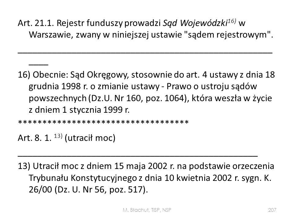 Art. 21.1. Rejestr funduszy prowadzi Sąd Wojewódzki 16) w Warszawie, zwany w niniejszej ustawie