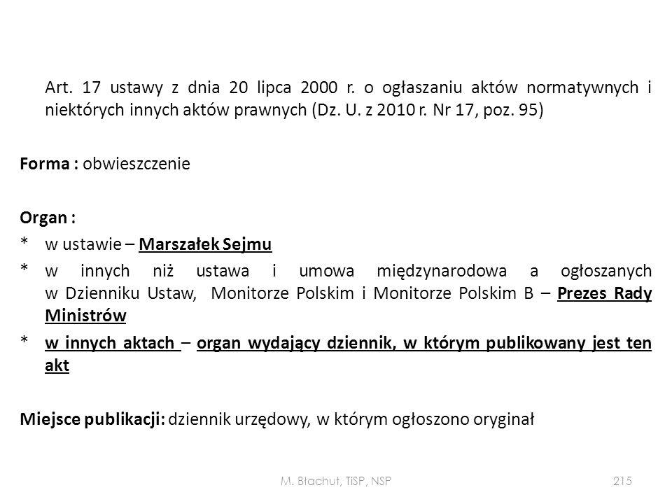 Art. 17 ustawy z dnia 20 lipca 2000 r. o ogłaszaniu aktów normatywnych i niektórych innych aktów prawnych (Dz. U. z 2010 r. Nr 17, poz. 95) Forma : ob