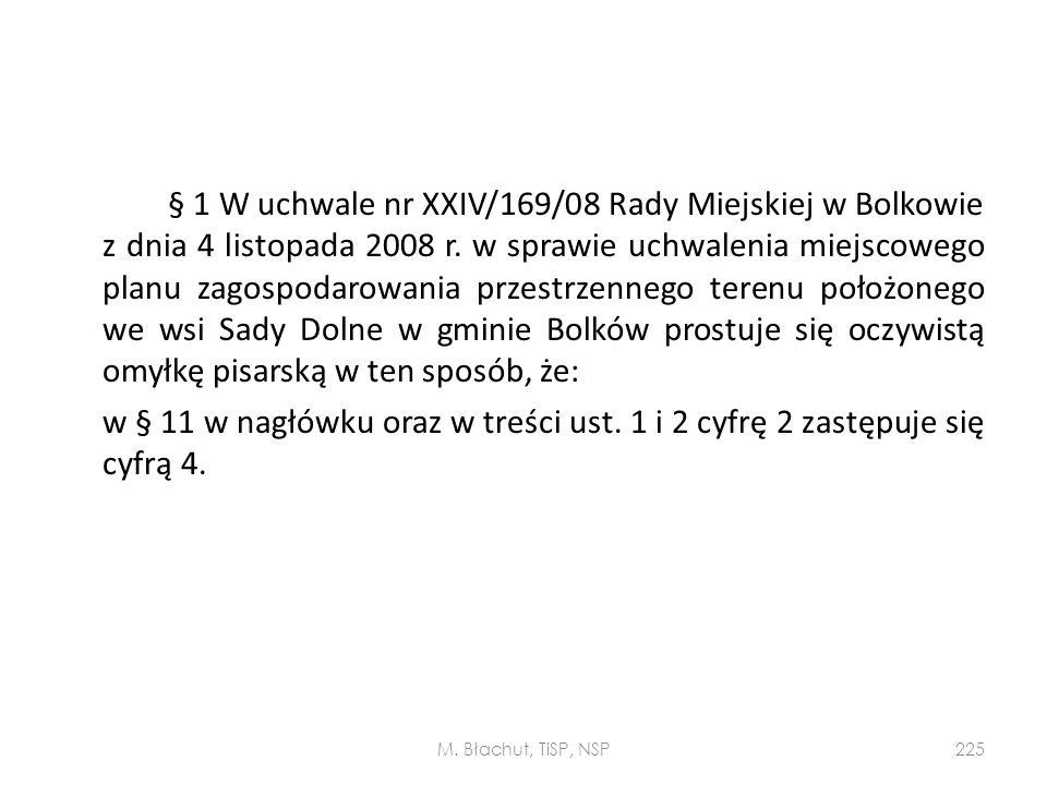 § 1 W uchwale nr XXIV/169/08 Rady Miejskiej w Bolkowie z dnia 4 listopada 2008 r. w sprawie uchwalenia miejscowego planu zagospodarowania przestrzenne