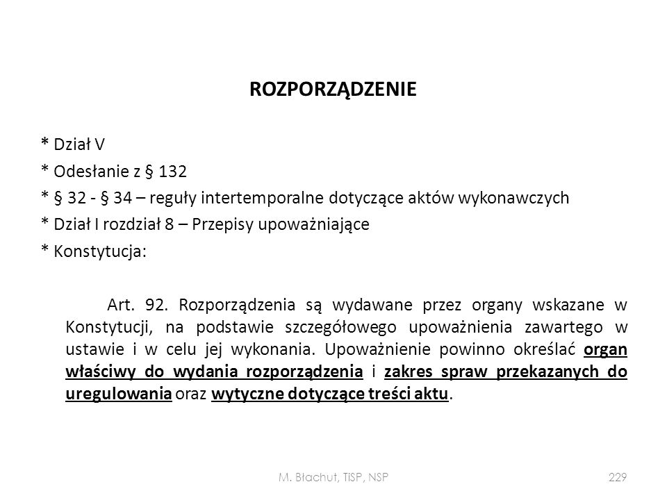 ROZPORZĄDZENIE * Dział V * Odesłanie z § 132 * § 32 - § 34 – reguły intertemporalne dotyczące aktów wykonawczych * Dział I rozdział 8 – Przepisy upowa