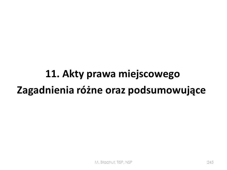 11. Akty prawa miejscowego Zagadnienia różne oraz podsumowujące M. Błachut, TiSP, NSP245