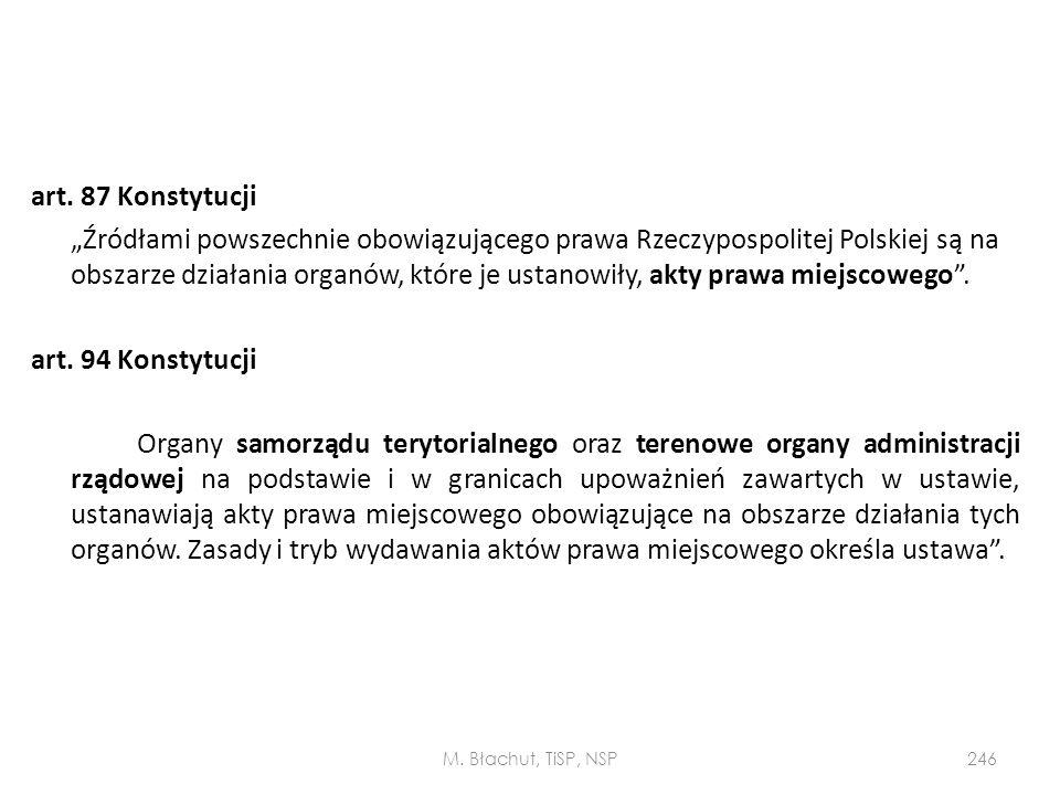 """art. 87 Konstytucji """"Źródłami powszechnie obowiązującego prawa Rzeczypospolitej Polskiej są na obszarze działania organów, które je ustanowiły, akty p"""