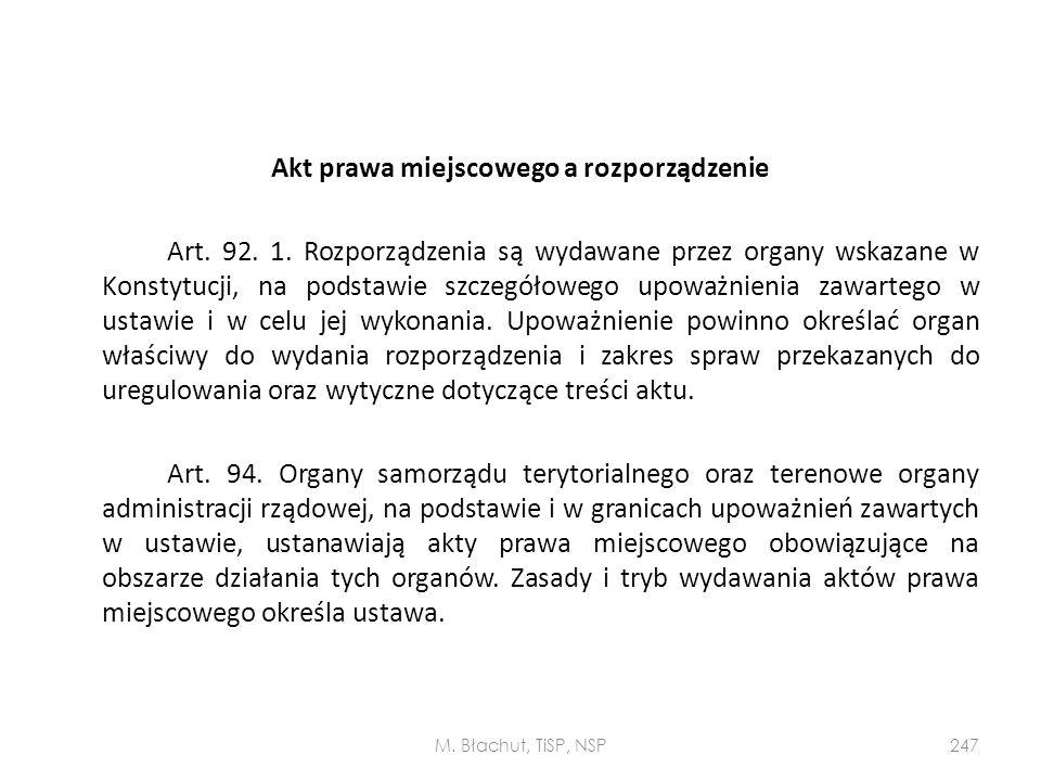Akt prawa miejscowego a rozporządzenie Art. 92. 1. Rozporządzenia są wydawane przez organy wskazane w Konstytucji, na podstawie szczegółowego upoważni