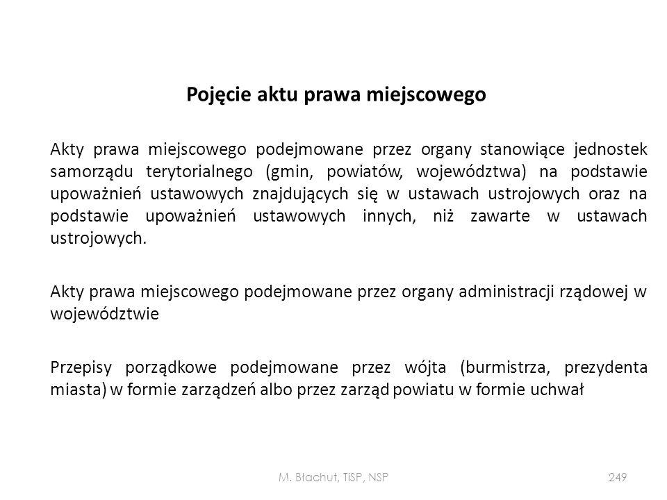 Pojęcie aktu prawa miejscowego Akty prawa miejscowego podejmowane przez organy stanowiące jednostek samorządu terytorialnego (gmin, powiatów, wojewódz