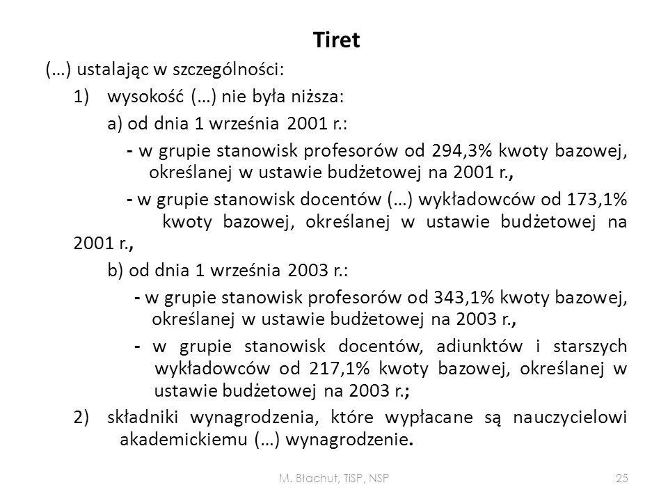 Tiret (…) ustalając w szczególności: 1)wysokość (…) nie była niższa: a) od dnia 1 września 2001 r.: - w grupie stanowisk profesorów od 294,3% kwoty ba