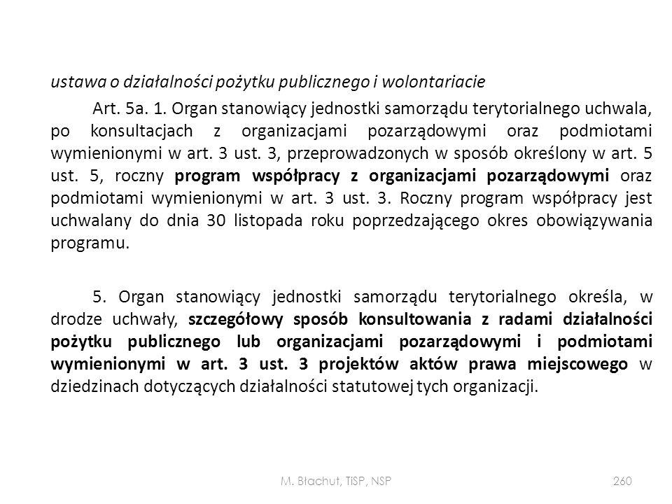 ustawa o działalności pożytku publicznego i wolontariacie Art. 5a. 1. Organ stanowiący jednostki samorządu terytorialnego uchwala, po konsultacjach z