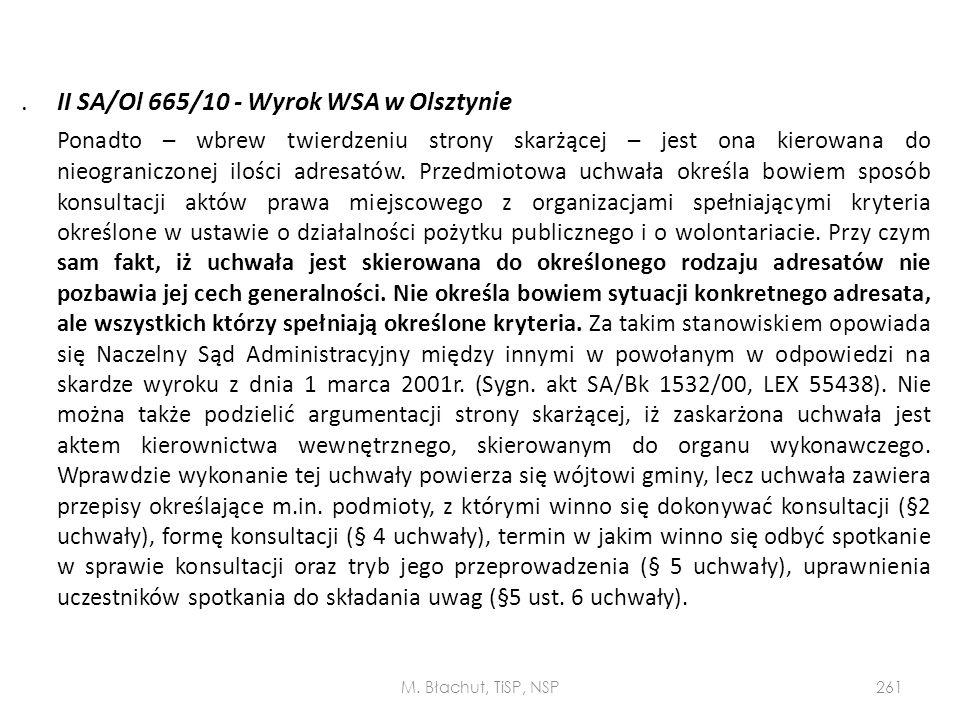 . II SA/Ol 665/10 - Wyrok WSA w Olsztynie Ponadto – wbrew twierdzeniu strony skarżącej – jest ona kierowana do nieograniczonej ilości adresatów. Przed