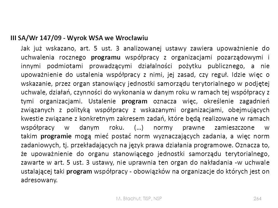 III SA/Wr 147/09 - Wyrok WSA we Wrocławiu Jak już wskazano, art. 5 ust. 3 analizowanej ustawy zawiera upoważnienie do uchwalenia rocznego programu wsp