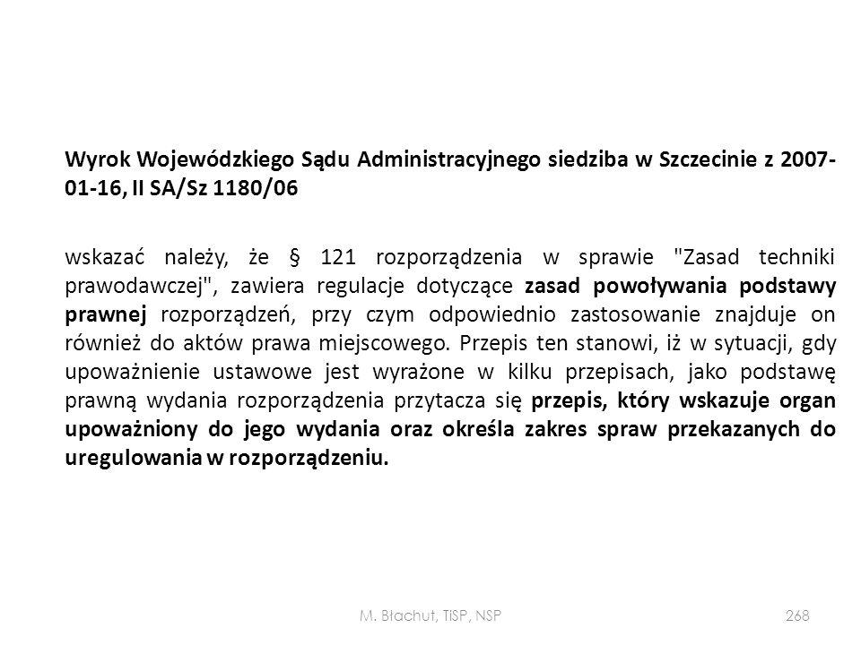 Wyrok Wojewódzkiego Sądu Administracyjnego siedziba w Szczecinie z 2007- 01-16, II SA/Sz 1180/06 wskazać należy, że § 121 rozporządzenia w sprawie