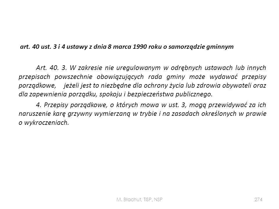 art. 40 ust. 3 i 4 ustawy z dnia 8 marca 1990 roku o samorządzie gminnym Art. 40. 3. W zakresie nie uregulowanym w odrębnych ustawach lub innych przep