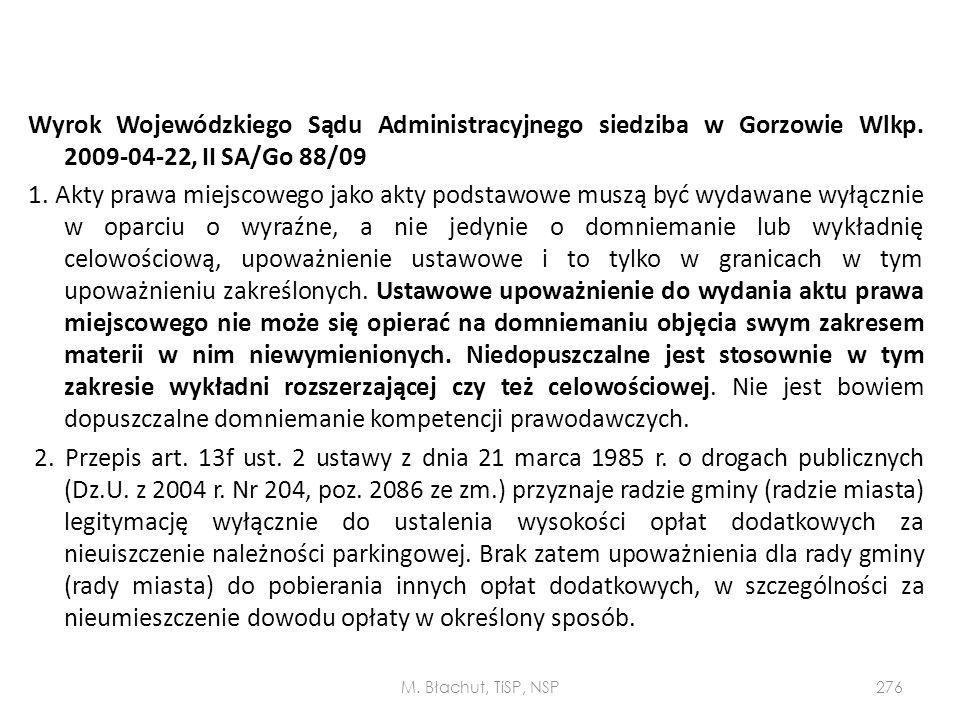 Wyrok Wojewódzkiego Sądu Administracyjnego siedziba w Gorzowie Wlkp. 2009-04-22, II SA/Go 88/09 1. Akty prawa miejscowego jako akty podstawowe muszą b