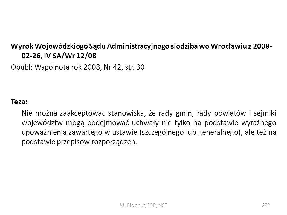 Wyrok Wojewódzkiego Sądu Administracyjnego siedziba we Wrocławiu z 2008- 02-26, IV SA/Wr 12/08 Opubl: Wspólnota rok 2008, Nr 42, str. 30 Teza: Nie moż