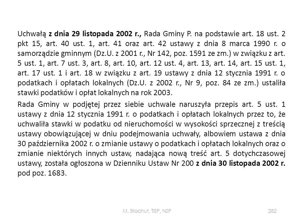 Uchwałą z dnia 29 listopada 2002 r., Rada Gminy P. na podstawie art. 18 ust. 2 pkt 15, art. 40 ust. 1, art. 41 oraz art. 42 ustawy z dnia 8 marca 1990