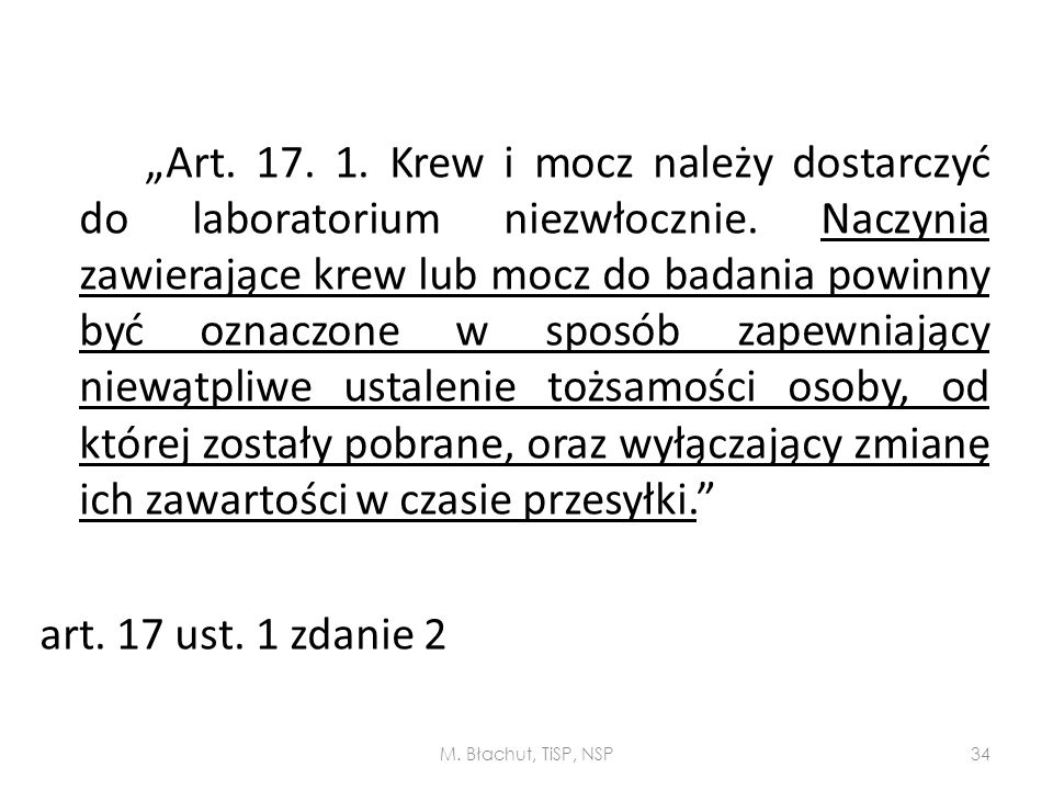 """""""Art. 17. 1. Krew i mocz należy dostarczyć do laboratorium niezwłocznie. Naczynia zawierające krew lub mocz do badania powinny być oznaczone w sposób"""
